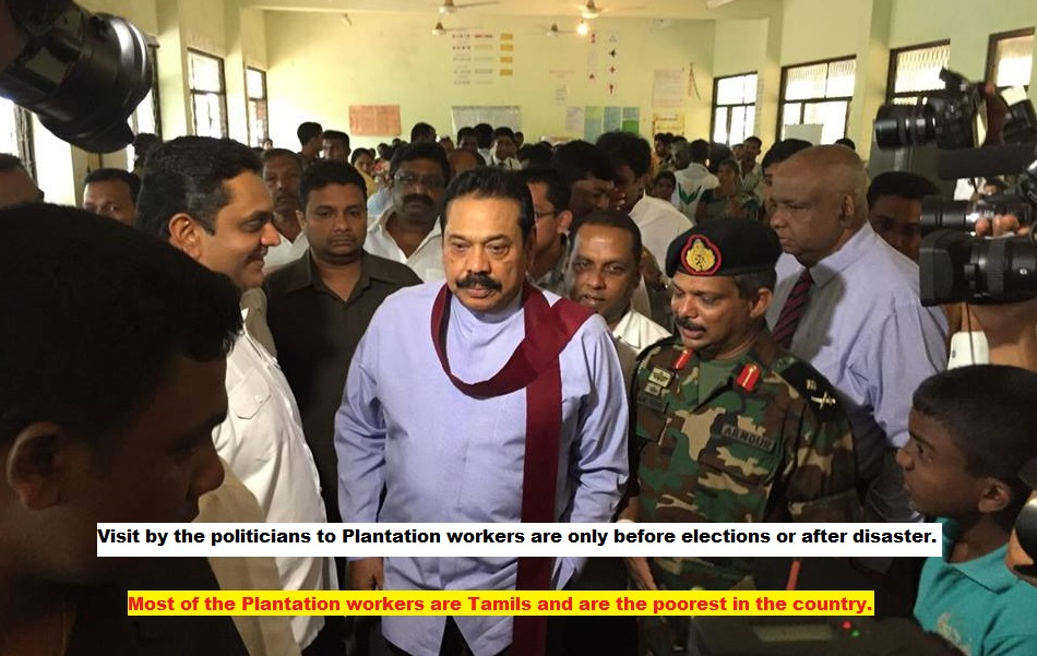 Visit by the politicians to Plantation workers are only before elections or after disaster.